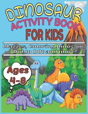 Dinosaur Activity Book for Kids Ages 4 8 Mazzes  Coloring Dinosaur  Dot to Dot and More