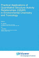 Practical Applications of Quantitative Structure Activity Relationships  QSAR  in Environmental Chemistry and Toxicology