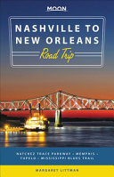 link to Nashville to New Orleans road trip : Natchez Trace Parkway, Memphis, Tupelo, Mississippi Blues Trail in the TCC library catalog