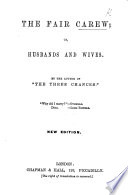 The Fair Carew     By the Author of    The Three Chances     New Edition