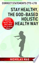 Correct Statements  773    to Stay Healthy  the God based Holistic Health Way