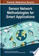 Sensor Network Methodologies for Smart Applications