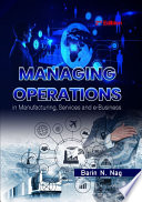 """""""Managing Operations in Manufacturing, Services and e-Business 2nd Edition"""" by Barin N. Nag"""