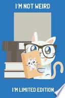 I'm Not Weird. I'm Limited Edition - Geek Charming Notebook