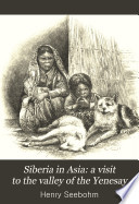 Siberia in Asia: a visit to the valley of the Yenesay