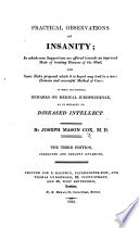 Practical Observations on Insanity     to which are subjoined  remarks on medical jurisprudence as connected with diseased intellect Book
