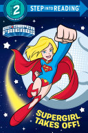 Supergirl Takes Off! (DC Super Friends)