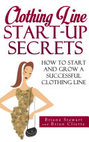 Clothing Line Start Up Secrets  How to Start and Grow A Successful Clothing Line