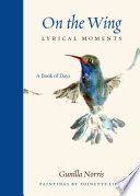 On the Wing - Lyrical Moments  : A Book of Days