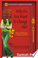 Why Do You Want To Change Me?