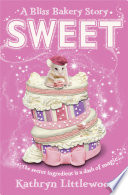 Sweet  The Bliss Bakery Trilogy  Book 2