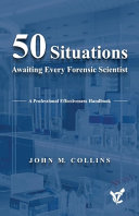 50 Situations Awaiting Every Forensic Scientist