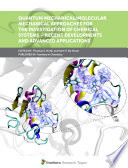Quantum Mechanical/Molecular Mechanical Approaches for the Investigation of Chemical Systems – Recent Developments and Advanced Applications