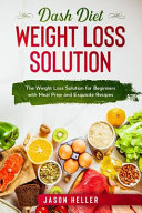 Dash Diet Weight Loss Solution Book