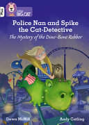Police Nan and Spike the Cat Detective   the Mystery of the Dino Bone Robber