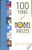 100 Years of Nobel Prizes