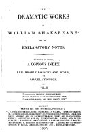 The Dramatic Works of William Shakspeare, with Explanatory Notes