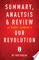 Summary  Analysis   Review of Bernie Sanders   s Our Revolution by Instaread