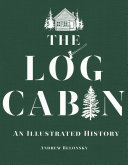 The Log Cabin: An Illustrated History Pdf