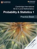 Books - New Cambridge International As & A-Level Mathematics Mechanics Probability And Statistics 1 Practice Book | ISBN 9781108444903