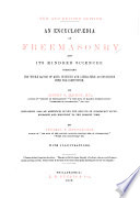 An Encyclopædia of Freemasonry and Its Kindred Sciences ...