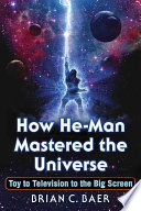 How He Man Mastered the Universe