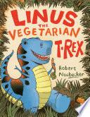 Linus the Vegetarian T  rex