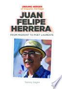Juan Felipe Herrera: From Migrant to Poet Laureate