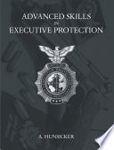 """Advanced Skills in Executive Protection"" by A. Hunsicker"