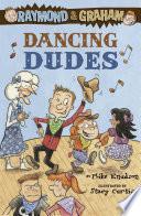 Raymond and Graham  Dancing Dudes Book PDF