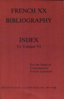 French XX bibliography   critical and biographical references for French literature since 1885   index to volume VI  nos  26 30  and to  Proven  al supplement  no  1