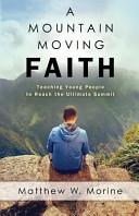 A Mountain Moving Faith
