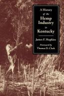 A History of the Hemp Industry in Kentucky