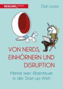 Von Nerds, Einhörnern und Disruption: Meine irren Abenteuer in der ...