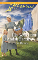 His New Amish Family  Mills   Boon Love Inspired   The Amish Bachelors  Book 6