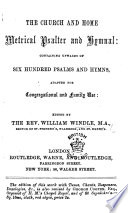 The Church and Home Metrical Psalter and Hymnal     Edited by the Rev  William Windle Book