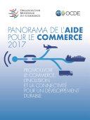 Pdf Panorama de l'aide pour le commerce 2017 Promouvoir le commerce, l'inclusion et la connectivité pour un développement durable Telecharger