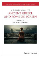 A Companion to Ancient Greece and Rome on Screen