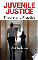 Juvenile Justice  : Theory and Practice