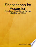 Shenandoah for Accordion - Pure Lead Sheet Music By Lars Christian Lundholm
