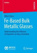 Fe Based Bulk Metallic Glasses