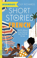 Short Stories in French for Intermediate Learners