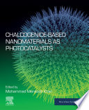 Chalcogenide Based Nanomaterials as Photocatalysts Book