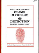 GREAT TRUE STORIES OF CRIME MYSTERY   DETECTION FROM THE READERS DIGEST