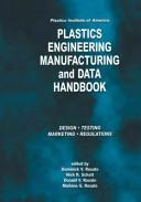 Plastics Institute of America Plastics Engineering  Manufacturing   Data Handbook