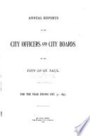Annual Reports of City Officers and City Boards of the City of Saint Paul  for the Fiscal Year Ending