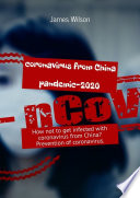 Coronavirus from China  Pandemic 2020  How not to get infected with coronavirus from China  Prevention of coronavirus
