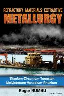 Refractory Metals Extractive Metallurgy Book