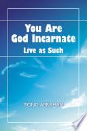 You Are God Incarnate