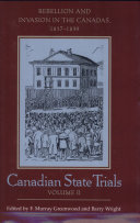 Pdf Canadian State Trials: Rebellion and invasion in the Canadas, 1837-1839
